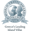 Nominated as ''Greece's Leading Island Villas Nomination 2019'' in the World Travel Awards